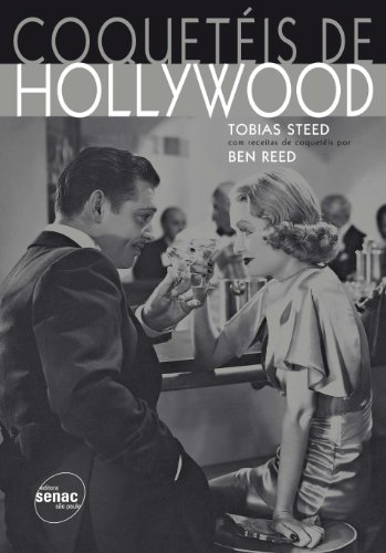 Coquetéis De Hollywood, livro de Tobias Steed
