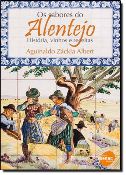 Alentejo, Alem-Mar: Influências e Tradição na Cozinha, livro de Vítor Sobral