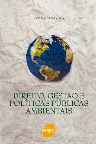 Direito, Gestão e Políticas Públicas Ambientais, livro de Rafael Costa Freiria