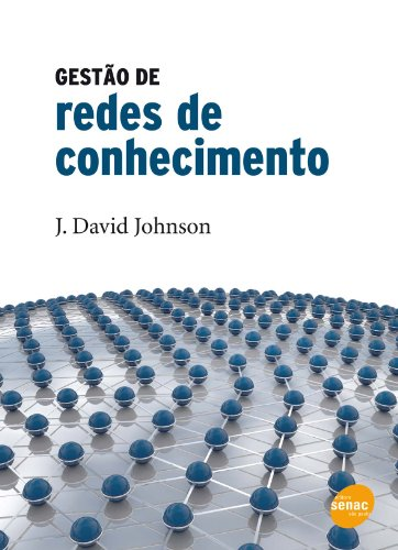 Gestão de Redes de Conhecimento, livro de J. David Johnson