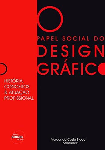 PAPEL SOCIAL DO DESGIN GRAFICO, livro de BRAGA, MARCOS DA COSTA