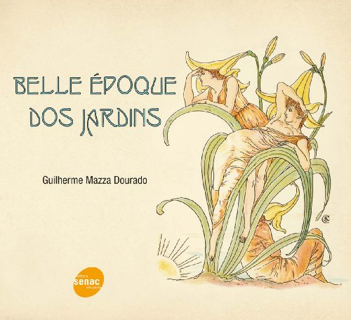 Belle Époque Dos Jardins, livro de Guilherme Dourado