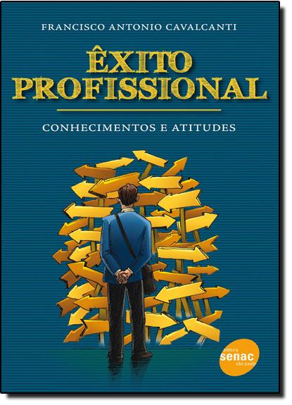 Êxito Profissional: Conhecimentos e Atitudes, livro de Marly Cavalcanti