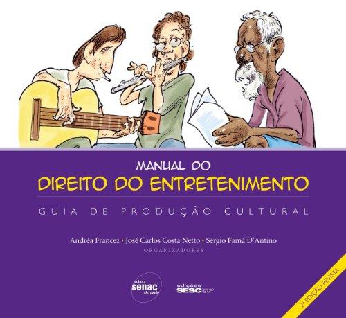 MANUAL DO DIREITO DO ENTRETENIMENTO, livro de FRANCEZ, ANDREA; NETTO, JOSÉ CARLOS COSTA; OUTROS