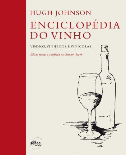 Enciclopédia do Vinho: Vinhos, Vinhedos e Vinícolas, livro de Hugh Johnson