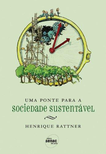 UMA PONTE PARA A SOCIEDADE SUSTENTAVEL, livro de RATTNER, HENRIQUE