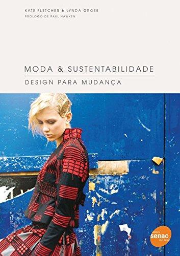 Moda e Sustentabilidade: Design para Mudança, livro de Kate Fletcher