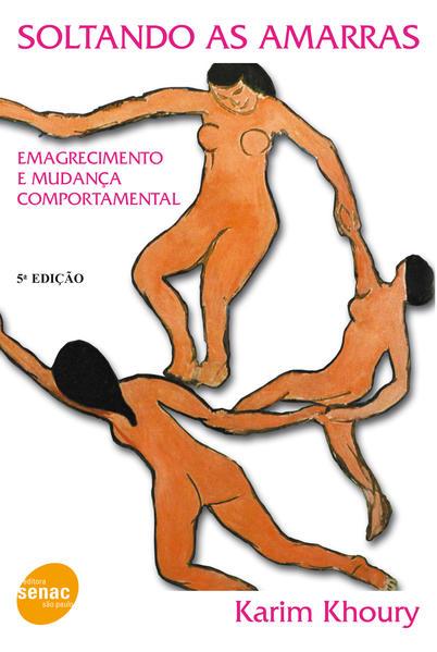Soltando as Amarras: Emagrecimento e Mudança Comportamental, livro de Karim Khoury