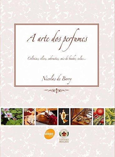 A Arte dos Perfumes, livro de Nicolas Barry