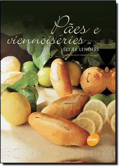 Pães e Viennoiseries da École Lenôtre, livro de École Lenôtre