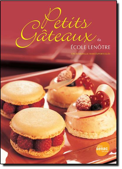 Petits Gateaux, livro de École Lenôtre