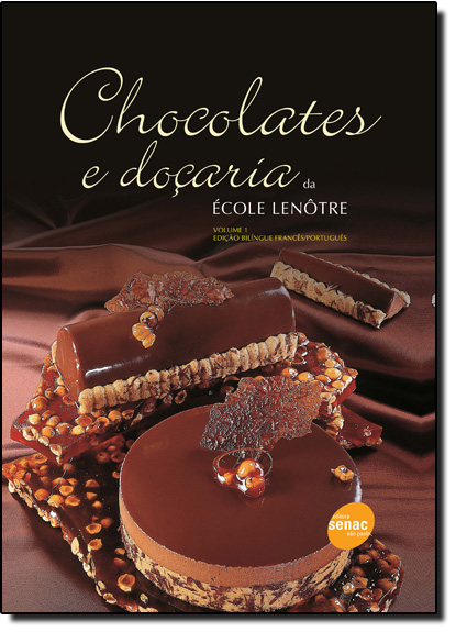 Chocolates e Doçaria - Vol.1, livro de École Lenôtre