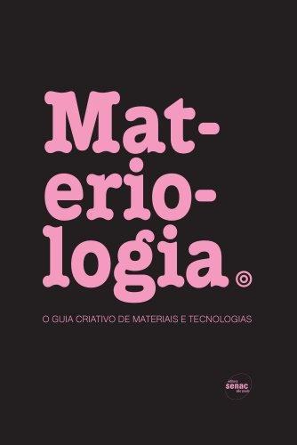 MATERIOLOGIA: O GUIA CRIATIVO DE MATERIAIS E TECNOLOGIAS, livro de KULA, DANIEL; TERNAUX, ELOIDE