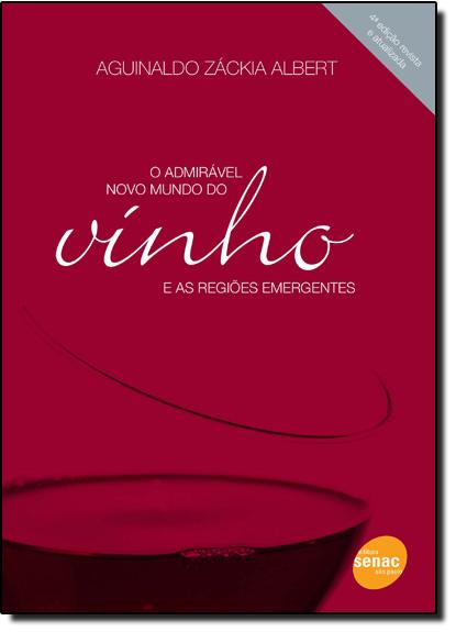 Admirável Novo Mundo do Vinho e as Regiões Emergentes, O, livro de Aguinaldo Zackia Albert