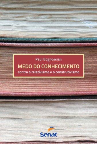 Medo Do Conhecimento, livro de Paul Boghossian