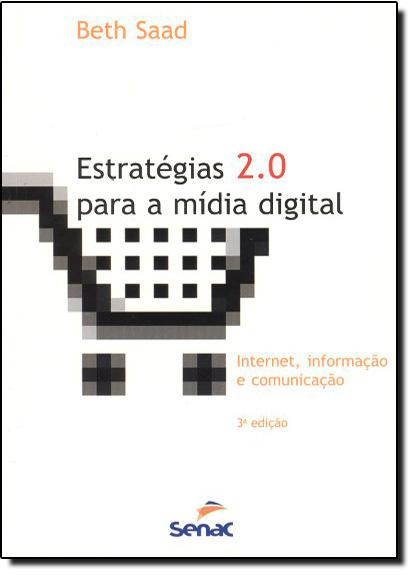 Estratégias 2.0 Para a Mídia Digital: Internet, Informação e Comunicação, livro de Beth Saad