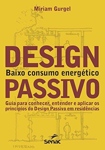 Design Passivo. Baixo Consumo Energético, livro de Miriam Gurgel