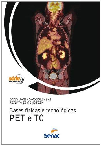 Bases Fisicas e Tecnologicas PET e TC, livro de Dany Jasinowodolinski