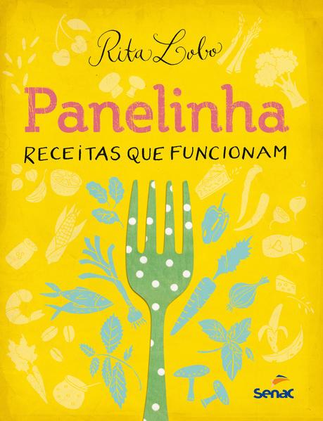 Panelinha: Receitas Que Funcionam, livro de Rita Lobo