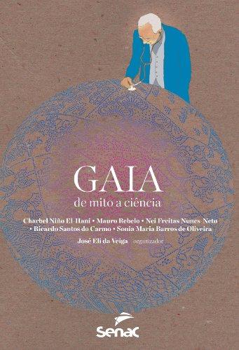 Gaia. De Mito A Ciencia, livro de José Eli da Veiga