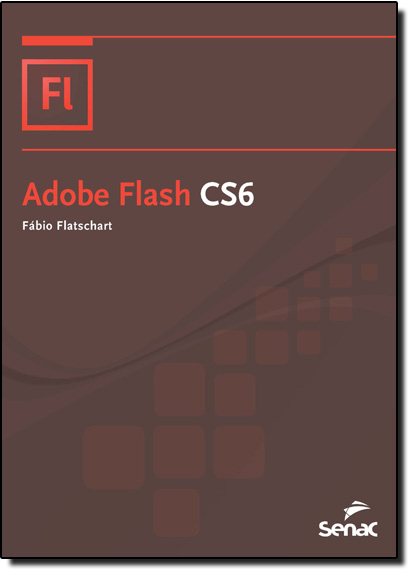 Adobe Flash Cs6, livro de Fabio Flatschart