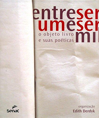 Entre Ser Um e Ser Mil, livro de Edith Derdyk