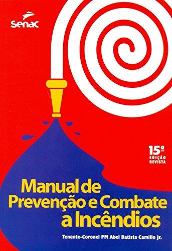 Manual de Prevenção e Combate a Incêndios, livro de Abel Batista Camillo Junior