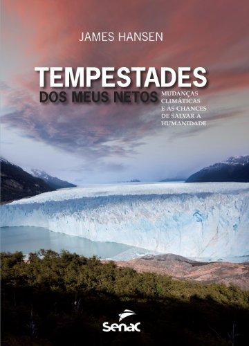 TEMPESTADES DOS MEUS NETOS: MUDANCAS CLIMATICAS E AS CHANCES DE SALVAR A HUMANIDADE, livro de HANSEN, JAMES