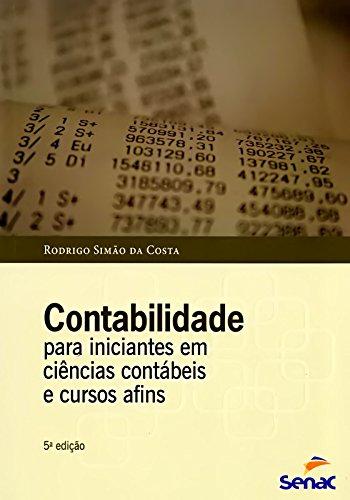 Contabilidade Para Iniciantes em Ciências Contábeis e Cursos Afins, livro de Rodrigo Simão da Costa