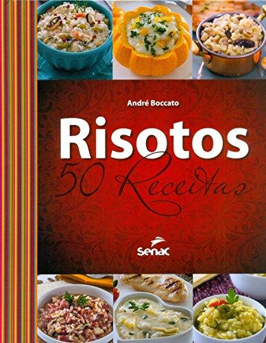 Risotos: 50 Receitas, livro de André Boccato