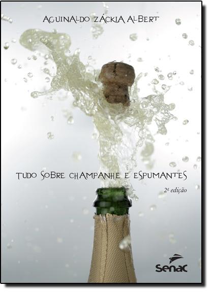 Borbulhas: Tudo Sobre Champanhe e Espumantes, livro de Aguinaldo Zackia Albert
