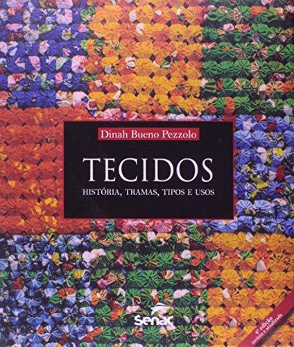 Tecidos. História, Tramas, Tipos e Usos, livro de Dinah Bueno Pezzolo