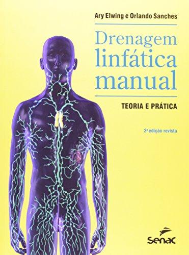 Drenagem Linfática Manual: Teoria e Prática, livro de Ary Elwing