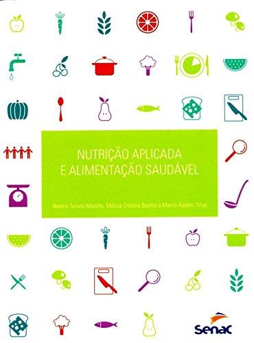 Nutrição Aplicada e Alimentação Saudável, livro de Beatriz Martins, Marcia Basilio, Marco Silva