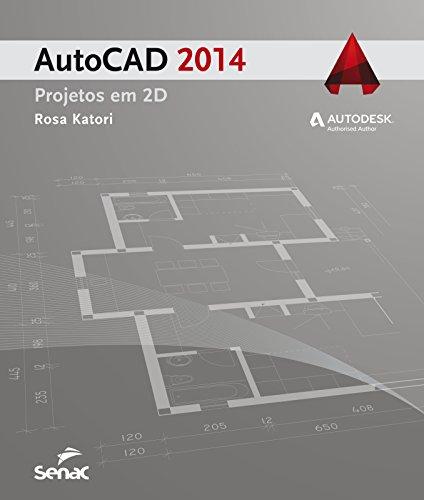 Autocad 2014: Projetos em 2d, livro de Rosa Katori