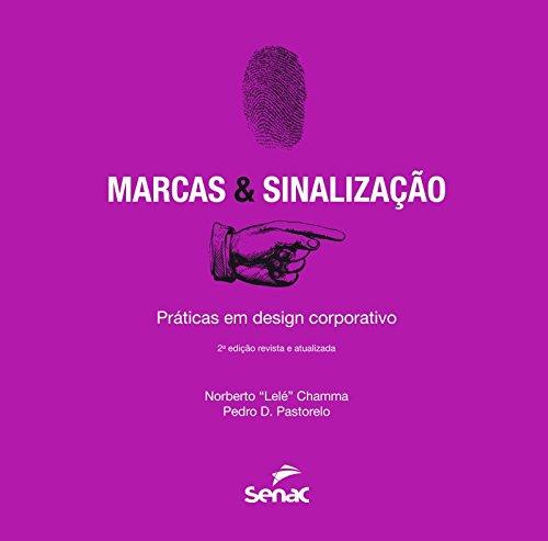 MARCAS & SINALIZACOES: PRATICAS EM DESIGN CORPORATIVO