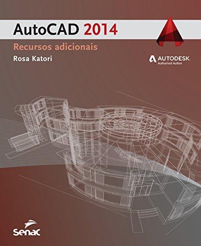 Autocad 2014: Recursos Adicionais, livro de Rosa Katori