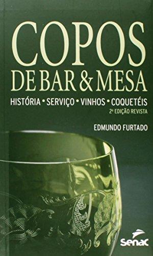 Copos de Bar e Mesa: História, Serviços, Vinhos e Coquetéis, livro de Edmundo Furtado