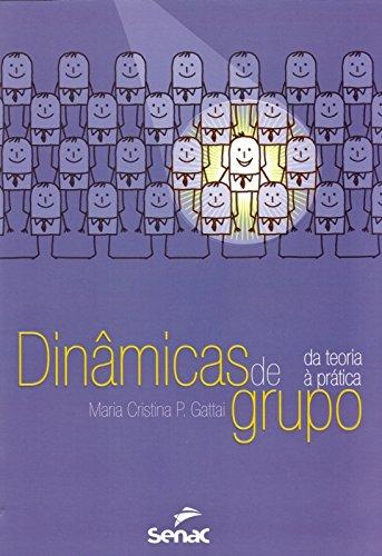 Dinâmicas de Grupo. Da Teoria à Prática, livro de Maria Cristina P. Gattai