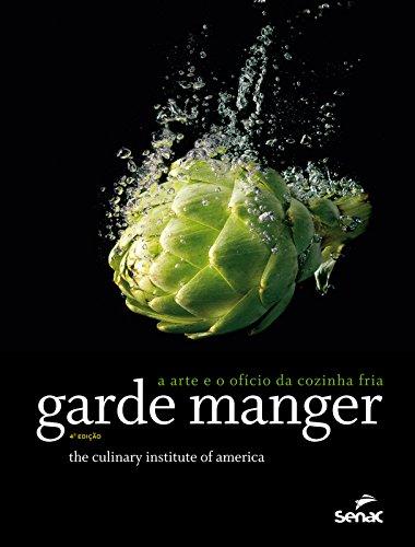 Garde Manger: A Arte e o Ofício da Cozinha Fria, livro de Instituto Americano de Culinária