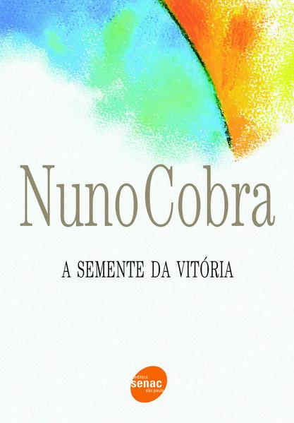 Semente da Vitória, A, livro de Nuno Cobra