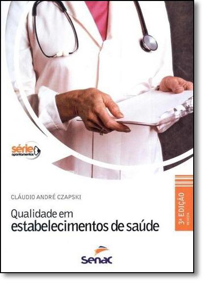 Qualidade em Estabelecimentos de Saúde, livro de Cláudio André Czapski