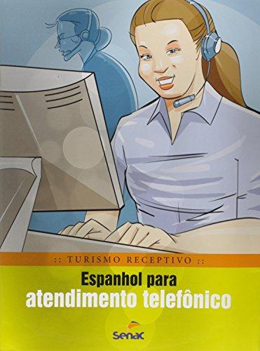 Espanhol Para Atendimento Telefônico - Coleção Turismo Receptivo, livro de Braulio Alexandre B. Rubio