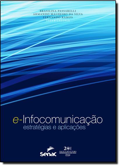 E-infocomunicação: Estratégias e Aplicações, livro de Brasilina Passarelli