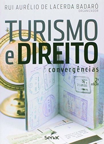 Turismo E Direito - Convergencias, livro de Rui Aurelio De Lacerda Badaro