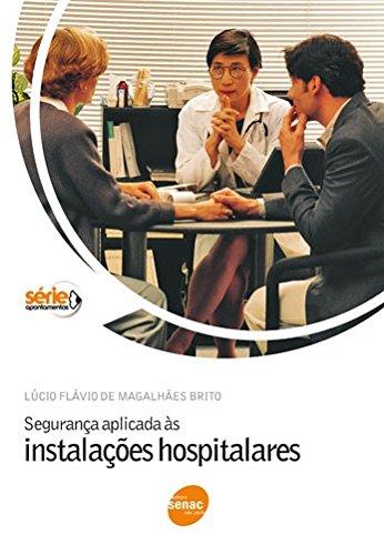 Seguranca Aplicada As Instalacoes Hospitalares, livro de Celio Buganza, Lucio Flavio De Magalhaes Brito, Br