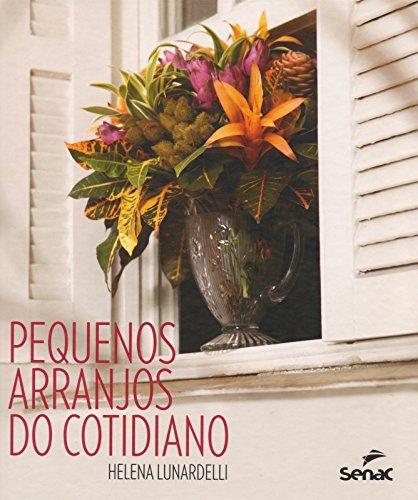 PEQUENOS ARRANJOS DO COTIDIANO, livro de LUNARDELLI, HELENA