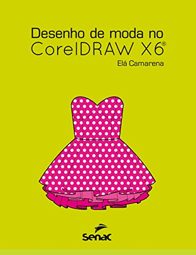 Desenho de Moda no Corel Draw X6, livro de Elá Camarena