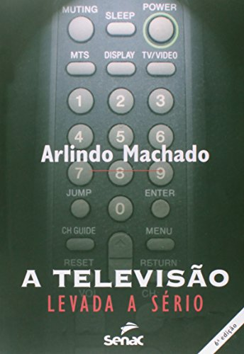 TELEVISAO LEVADA A SERIO, A, livro de MACHADO, ARLINDO
