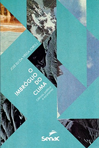 O Imbróglio do Clima. Ciência, Política e Economia, livro de José Eli da Veiga